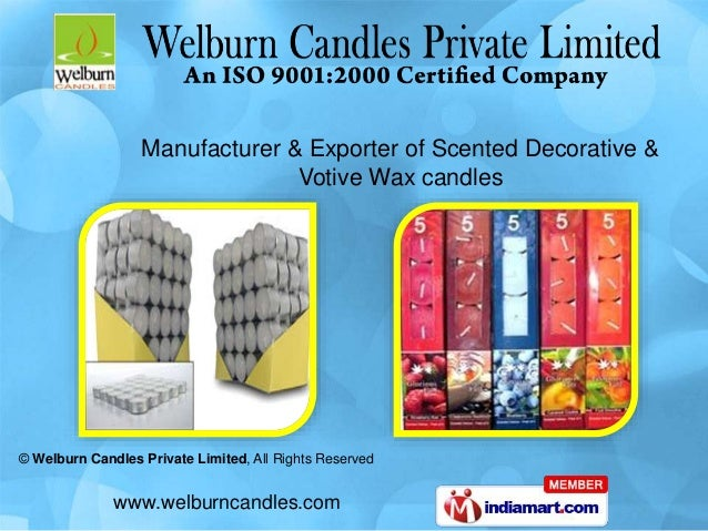 © Welburn Candles Private Limited, All Rights Reserved www.welburncandles.com Manufacturer & Exporter of Scented Decorativ...