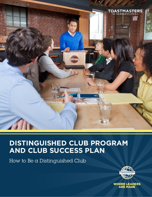 DISTINGUISHED CLUB PROGRAMAND CLUB SUCCESS PLANHow to Be a Distinguished Club                                 WHERE LEADER...