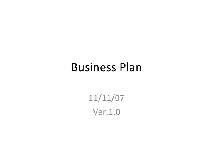 Business Plan 11/11/07 Ver.1.0