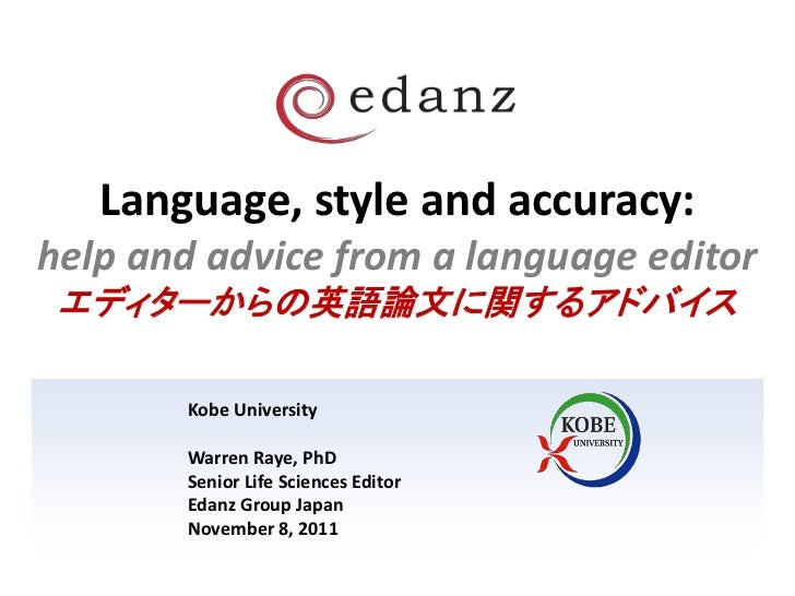 Language, style and accuracy:help and advice from a language editor エディターからの英語論文に関するアドバイス       Kobe University       Warr...