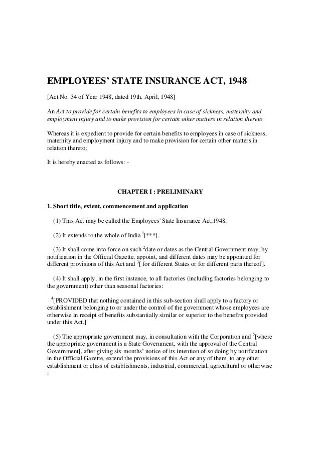 EMPLOYEES' STATE INSURANCE ACT, 1948 [Act No. 34 of Year 1948, dated 19th. April, 1948] An Act to provide for certain bene...