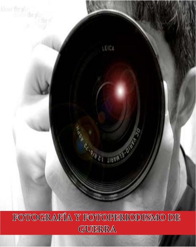 FOTOGRAFÍA Y FOTOPERIODISMO DE GUERRA