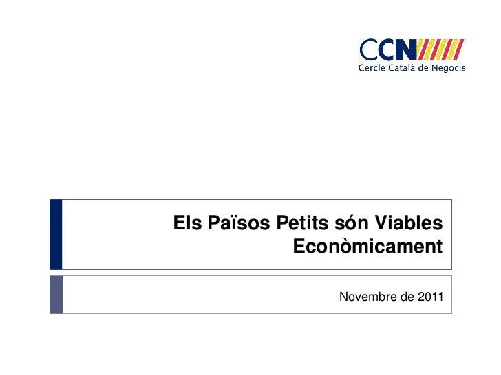 Els Països Petits són Viables            Econòmicament                 Novembre de 2011