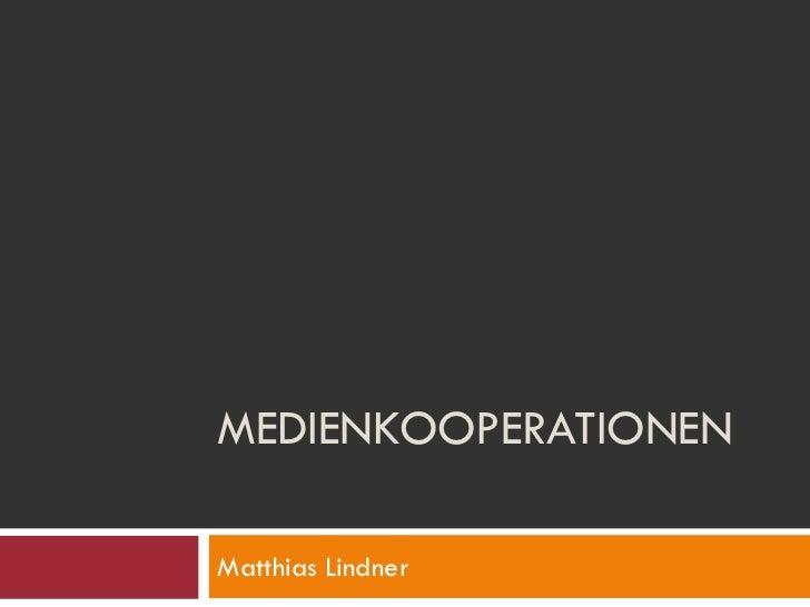 MEDIENKOOPERATIONENMatthias Lindner