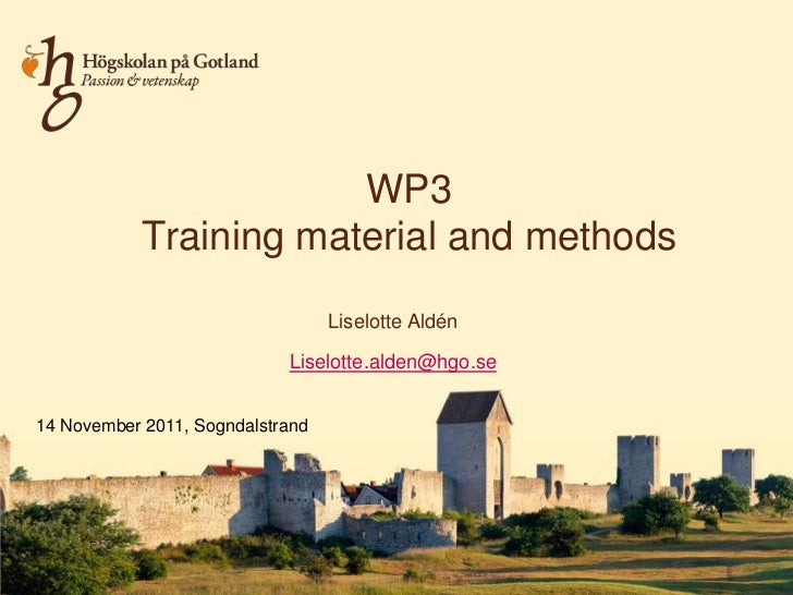 WP3            Training material and methods                                  Liselotte Aldén                            L...