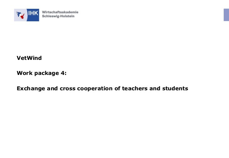 VetWind Work package 4: Exchange and cross cooperation of teachers and students
