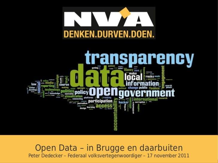 Open Data – in Brugge en daarbuitenPeter Dedecker – Federaal volksvertegenwoordiger – 17 november 2011