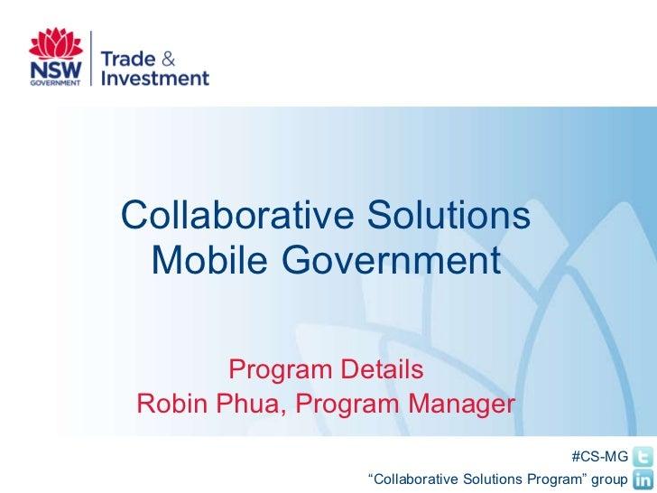 Collaborative Solutions Mobile Government Program Details Robin Phua, Program Manager