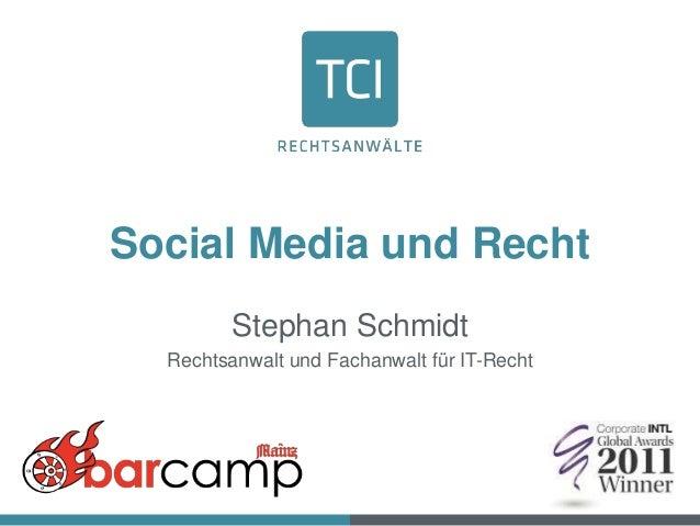 Social Media und Recht Stephan Schmidt Rechtsanwalt und Fachanwalt für IT-Recht