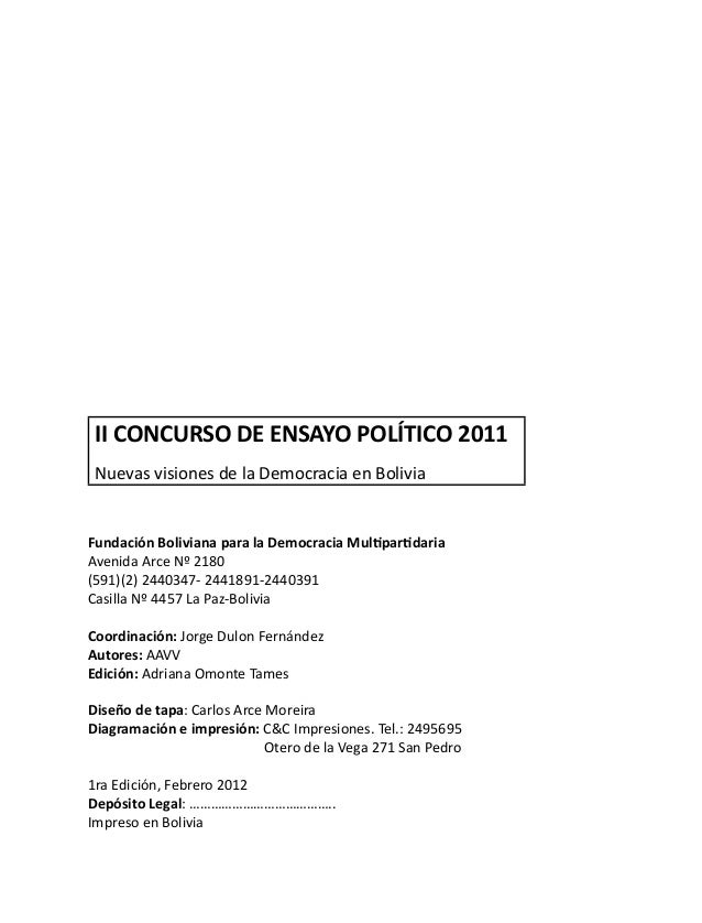 II CONCURSO DE ENSAYO POLÍTICO 2011 Nuevas visiones de la Democracia en Bolivia Fundación Boliviana para la Democracia Mul...