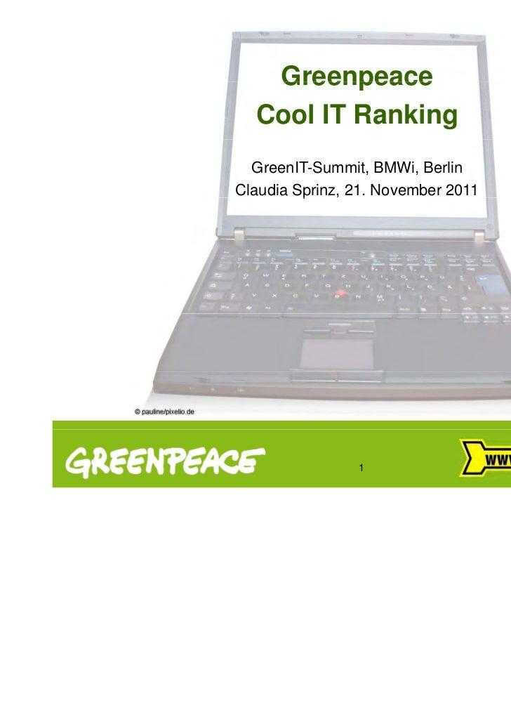 Greenpeace  Cool IT Ranking  GreenIT-Summit, BMWi, BerlinClaudia Sprinz, 21. November 2011         p                1