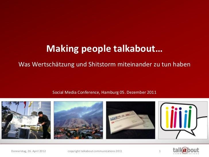 Making people talkabout…     Was Wertschätzung und Shitstorm miteinander zu tun haben                              Social ...