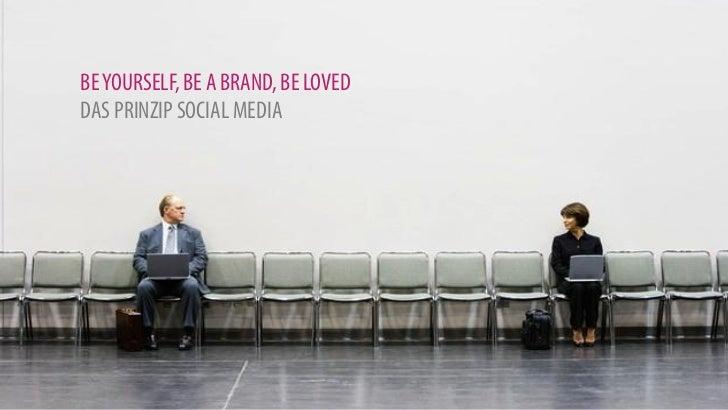 BE YOURSELF, BE A BRAND, BE LOVEDDAS PRINZIP SOCIAL MEDIA