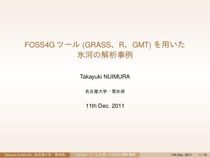 FOSS4G          (GRASS        R    GMT)                           Takayuki NUIMURA                              11th Dec. ...