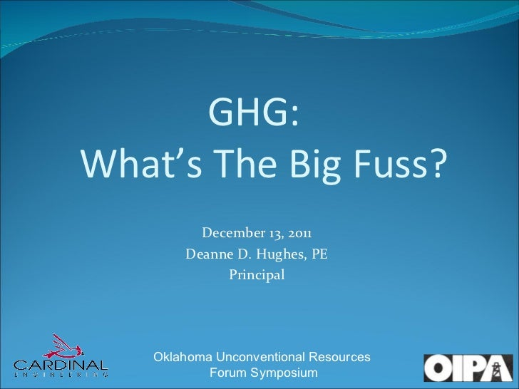 December 13, 2011 Deanne D. Hughes, PE Principal GHG:  What's The Big Fuss?