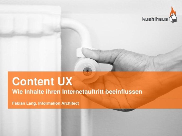 Content UXWie Inhalte ihren Internetauftritt beeinflussenFabian Lang, Information Architect
