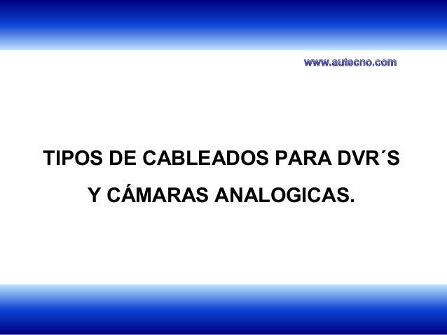 1TIPOS DE CABLEADOS PARA DVR´SY CÁMARAS ANALOGICAS.