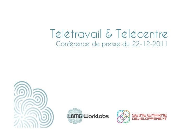Télétravail & Télécentre Conférence de presse du 22-12-2011