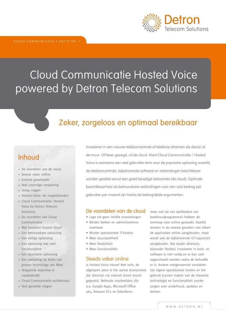 C l o u d c o m m u n i c a t i e • EDITIE N R . 1   Cloud Communicatie Hosted Voice powered by Detron Telecom Solutions  ...
