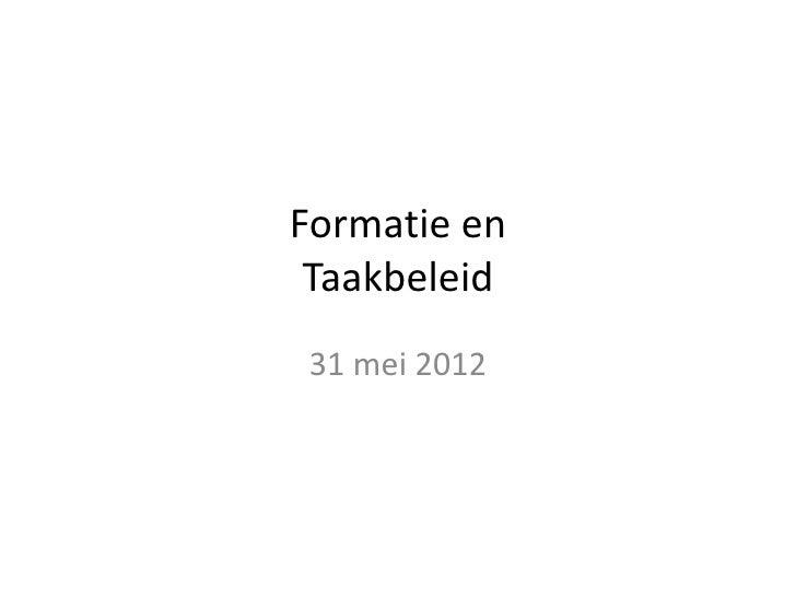 Formatie en Taakbeleid31 mei 2012