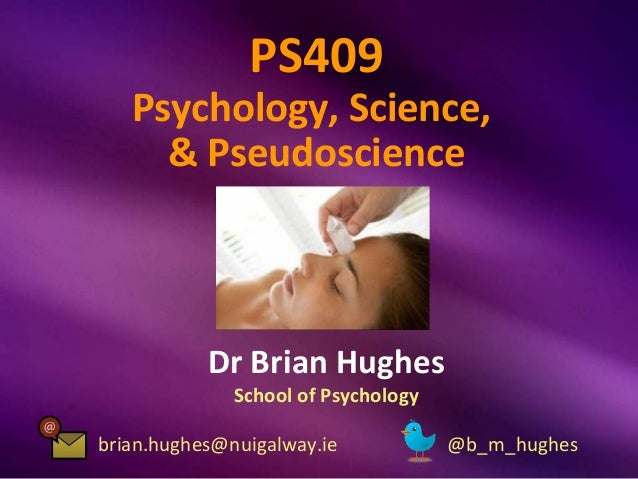 Psychology, Science, and Pseudoscience: Class #21 (Conclusion: Why Bother?)