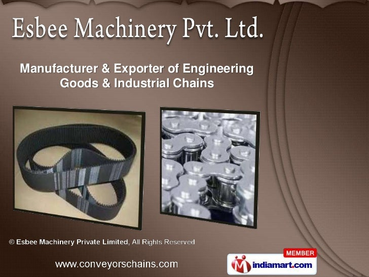 Manufacturer & Exporter of Engineering      Goods & Industrial Chains