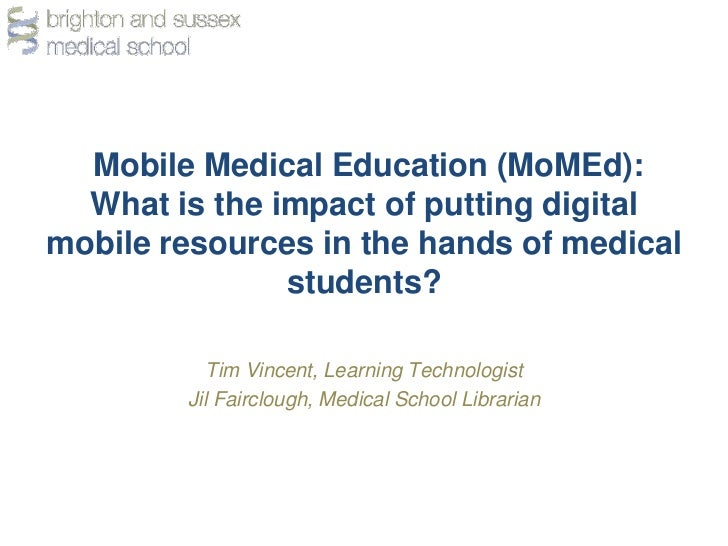 Mobile Medical Education (MoMEd):  What is the impact of putting digitalmobile resources in the hands of medical          ...