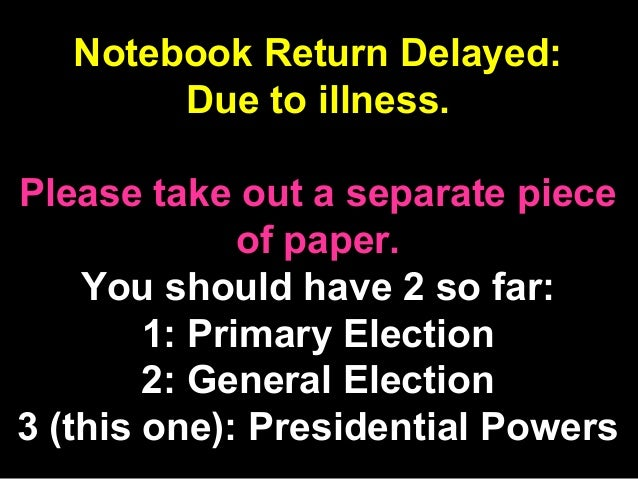 Notebook Return Delayed: Due to illness. Please take out a separate piece of paper. You should have 2 so far: 1: Primary E...