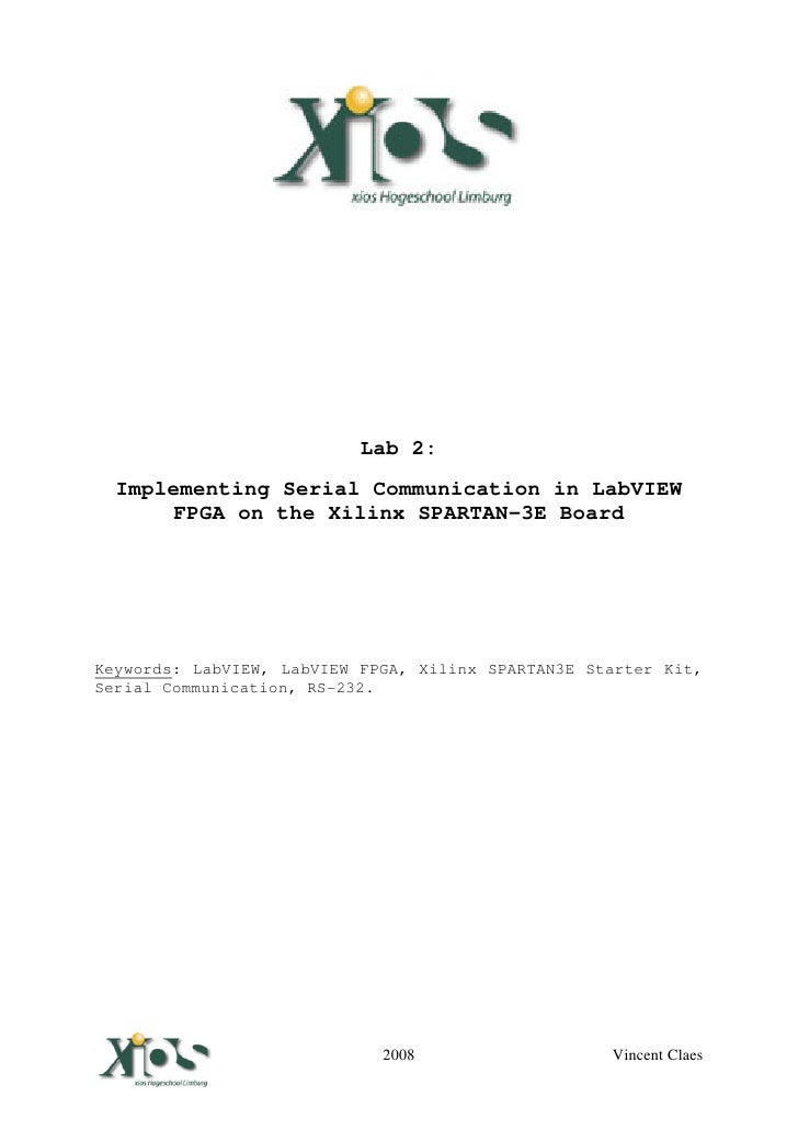 Lab 2:    Implementing Serial Communication in LabVIEW        FPGA on the Xilinx SPARTAN-3E Board     Keywords: LabVIEW, L...
