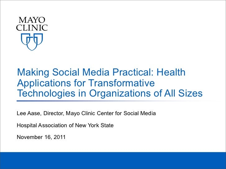 Making Social Media Practical: HealthApplications for TransformativeTechnologies in Organizations of All SizesLee Aase, Di...