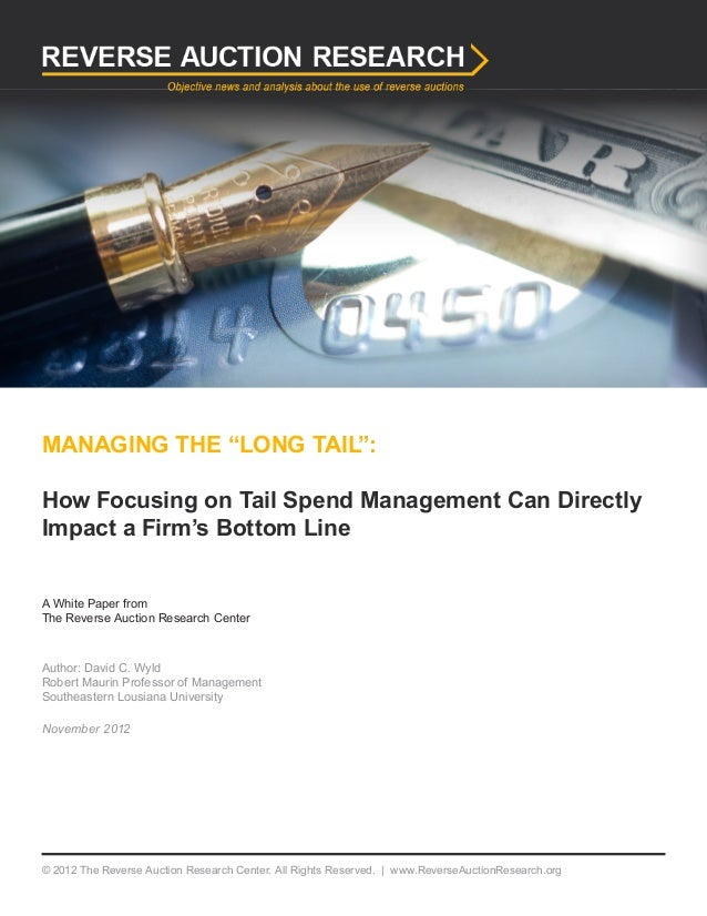 "MANAGING THE ""LONG TAIL"": How Focusing on Tail Spend Management Can Directly Impact a Firm's Bottom Line A White Paper fro..."