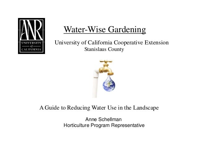 Water-Wise Gardening     University of California Cooperative Extension                 Stanislaus CountyA Guide to Reduci...