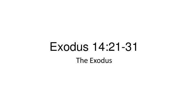 Exodus 14:21-31 The Exodus