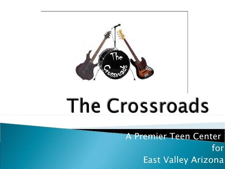 East Valley Crossroads: Teen Presentation