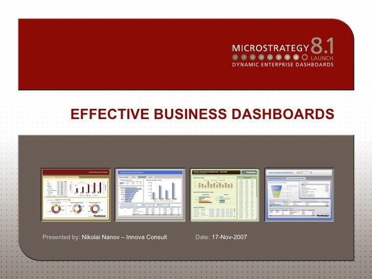 EFFECTIVE BUSINESS DASHBOARDS Presented by:  Nikolai Nanov – Innova Consult  Date:  17-Nov-2007