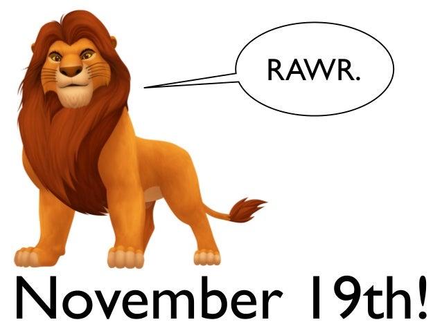 RAWR.  November 19th!