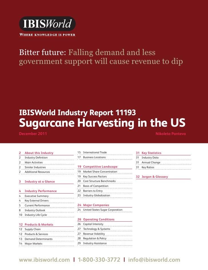 WWW.IBISWORLD.COM                                                Sugarcane Harvesting in the US December 2011 1Bitter fu...
