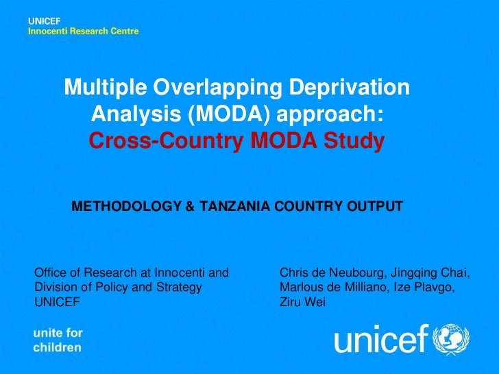 Multiple Overlapping Deprivation       Analysis (MODA) approach:      Cross-Country MODA Study      METHODOLOGY & TANZANIA...