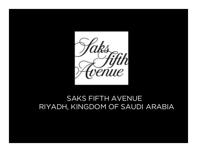SAKS FIFTH AVENUE RIYADH, KINGDOM OF SAUDI ARABIA