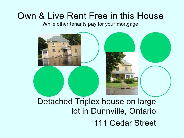 Own & Live Rent Free in this House While other tenants pay for your mortgage Detached Triplex house on large lot in Dunnvi...
