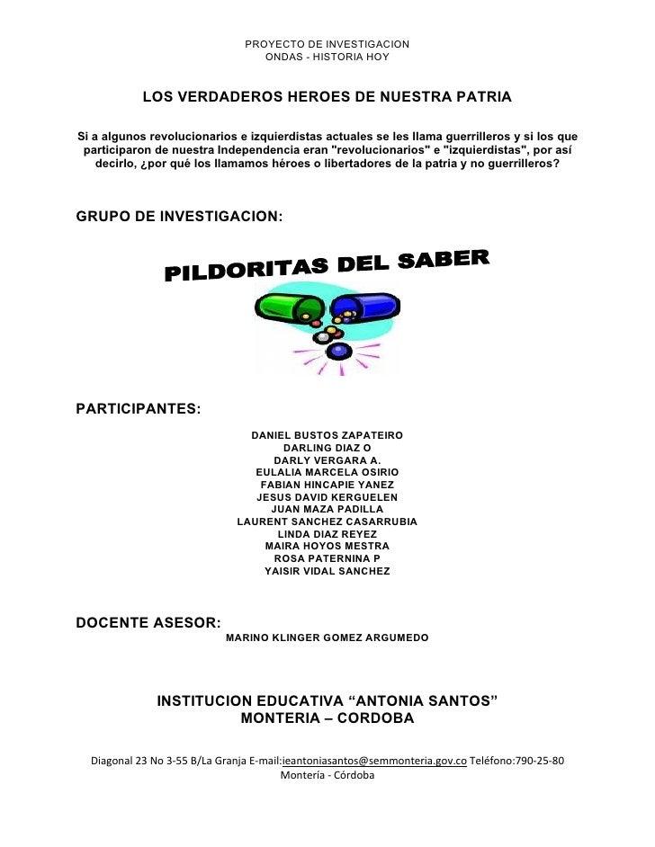 PROYECTO DE INVESTIGACION                                   ONDAS - HISTORIA HOY               LOS VERDADEROS HEROES DE NU...