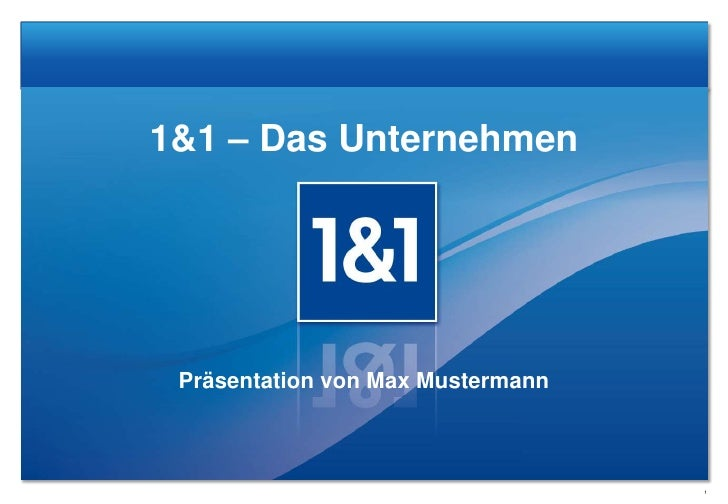 1&1 – Das Unternehmen<br />Präsentation von Max Mustermann<br />1<br />