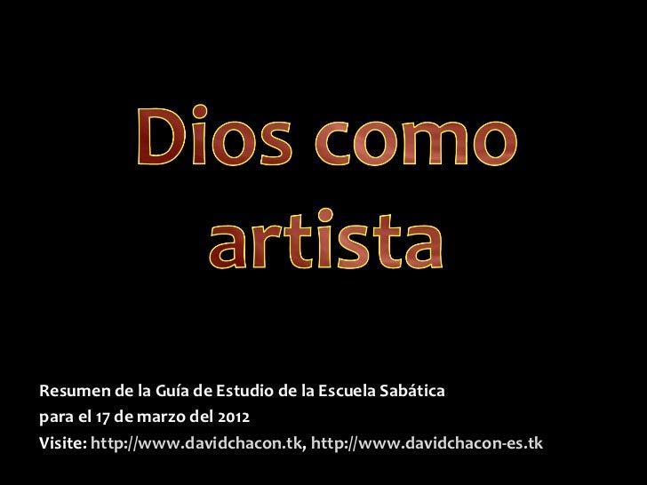 Resumen de la Guía de Estudio de la Escuela Sabáticapara el 17 de marzo del 2012Visite: http://www.davidchacon.tk, http://...