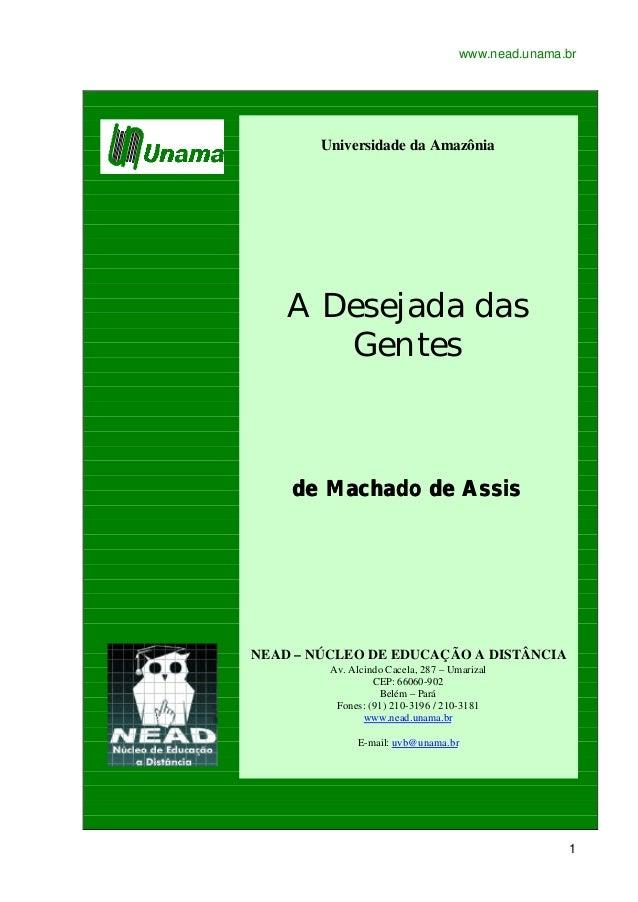 www.nead.unama.br        Universidade da Amazônia    A Desejada das       Gentes    de Machado de AssisNEAD – NÚCLEO DE ED...