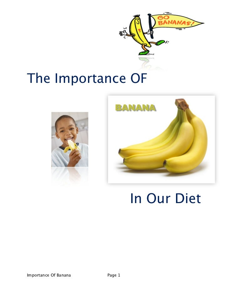 The Importance OF                           BANANA                                 In Our DietImportance Of Banana   Page 1