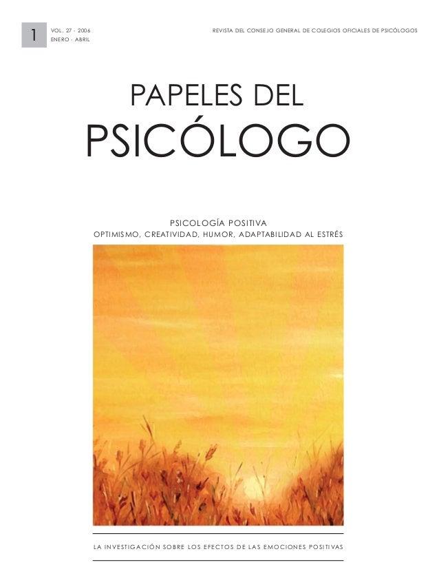 REVISTA DEL CONSEJO GENERAL DE COLEGIOS OFICIALES DE PSICÓLOGOS 1 VOL. 27 - 2006 ENERO - ABRIL PAPELES DEL PSICÓLOGO LA IN...