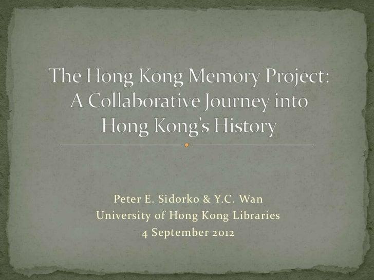 The Hong Kong  Memory Project: A Collaborative Journey Into Hong Kong's History - Peter Sidorko and Y.C. Wan