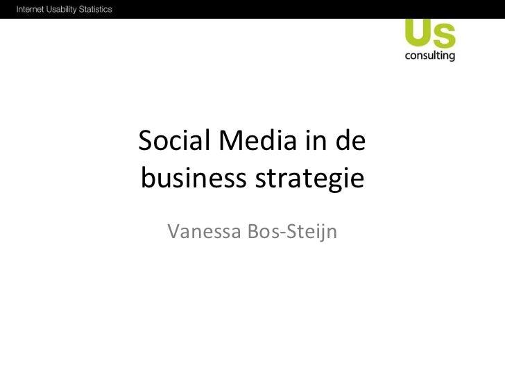 Social Media in debusiness strategie  Vanessa Bos-Steijn