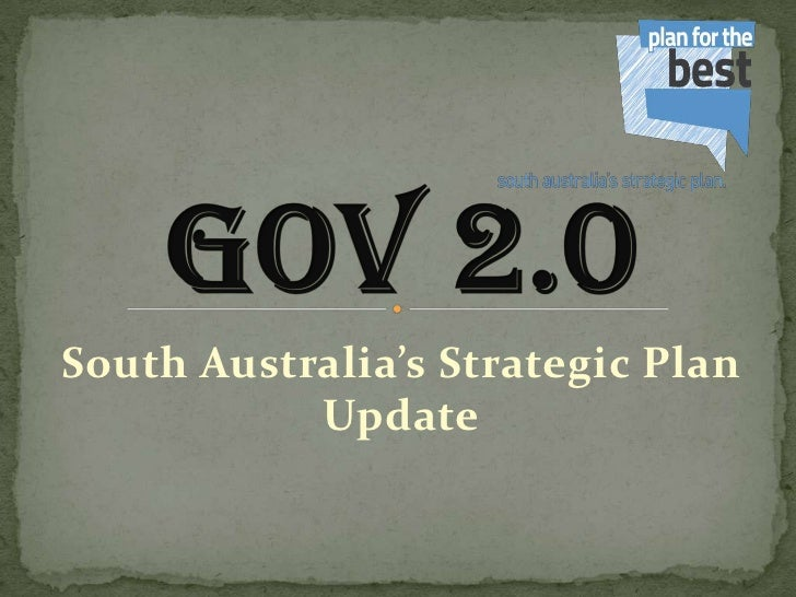 Gov2.0<br />South Australia's Strategic Plan Update<br />