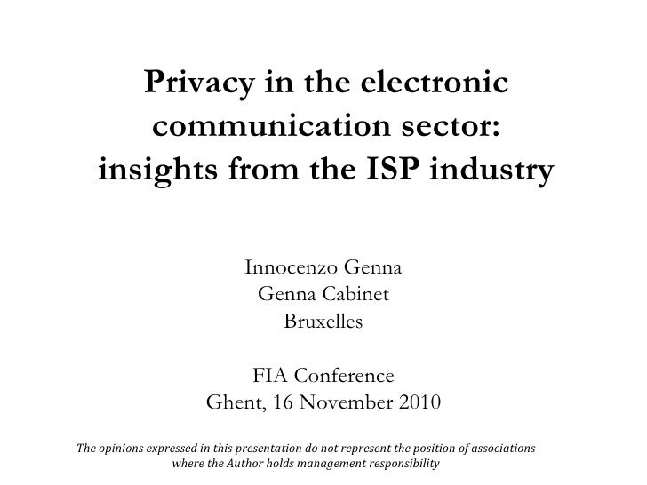 Privacy in the electronic communication sector: insights from the ISP industry Innocenzo Genna Genna Cabinet Bruxelles FIA...
